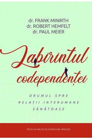 Labirintul codependenței - Drumul spre relații interumane sănătoase