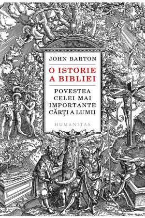 O istorie a Bibliei. Povestea celei mai importante cărți a lumii