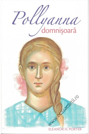 Pollyanna, domnișoară - vol. 2