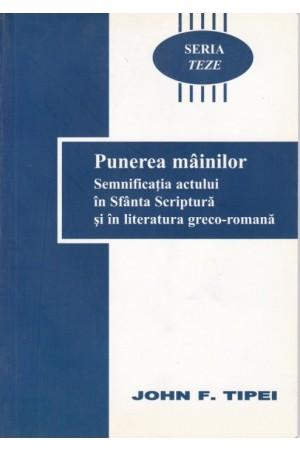 Punerea mâinilor: semnificaţiile actului în Sfânta Scriptură şi în literatura greco-romană