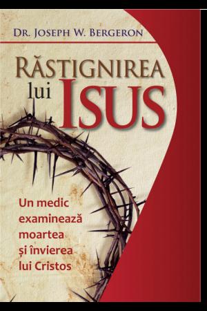 Răstignirea lui Isus – Un medic examinează moartea și învierea lui Cristos