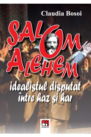 Șalom Alehem idealistul disputat între haz și har