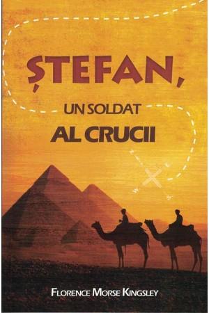 Ștefan, un soldat al crucii