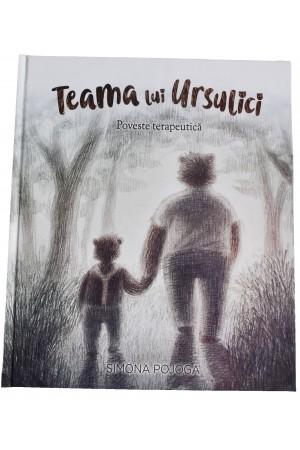 Teama lui Ursulici – poveste terapeutică