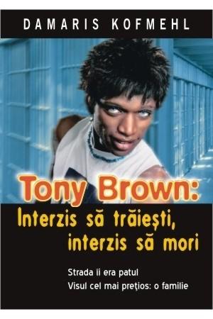 Tony Brown: Interzis să trăiești, interzis să mori