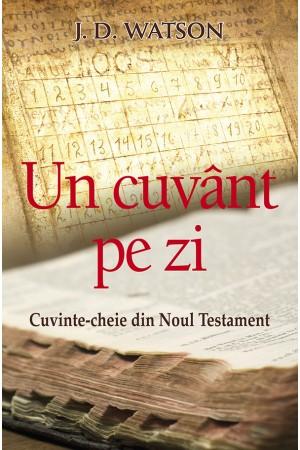 Un cuvânt pe zi - Cuvinte-cheie din Noul Testament