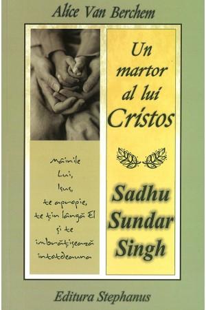 Un martor al lui Cristos - Sadhu Sundar Singh