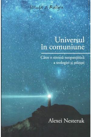 Universul în comuniune. Către o sinteză neopatristică a teologiei și științei