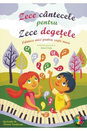 Zece cântecele pentru zece degețele - cântece mici pentru copii mari