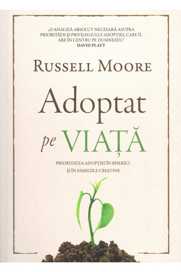 Adoptat pe viață. Prioritatea adopției în biserici și în familiile creștine