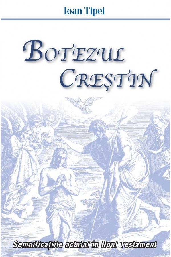 Botezul creștin: Semnificațiile actului în Noul Testament