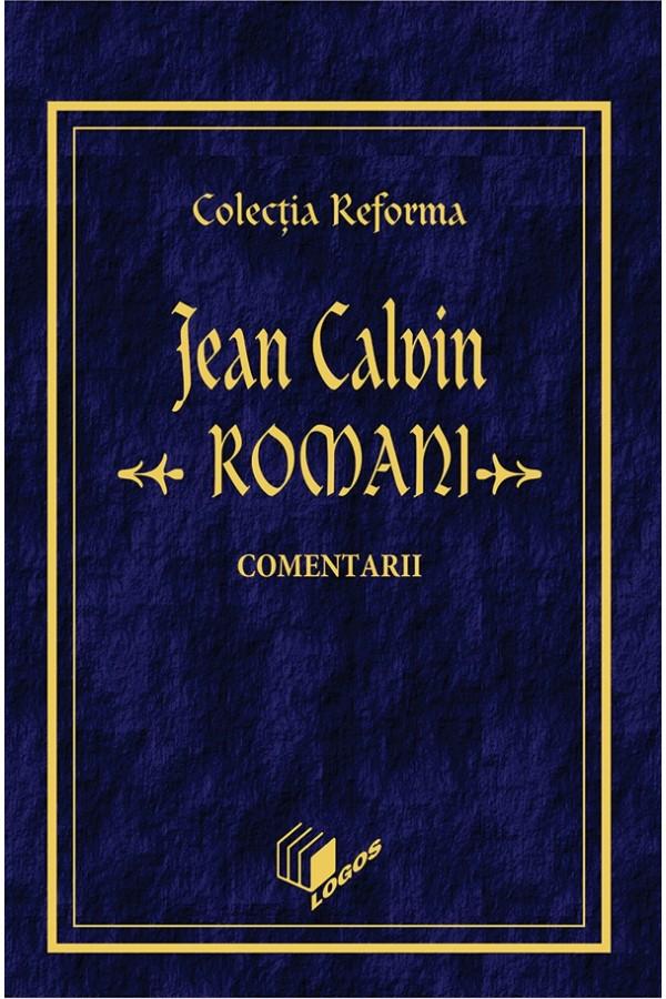 REFORMA - CALVIN: Romani, comentarii
