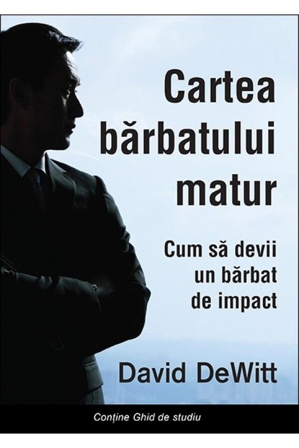 Cartea bărbatului matur. Cum să devii un bărbat de impact