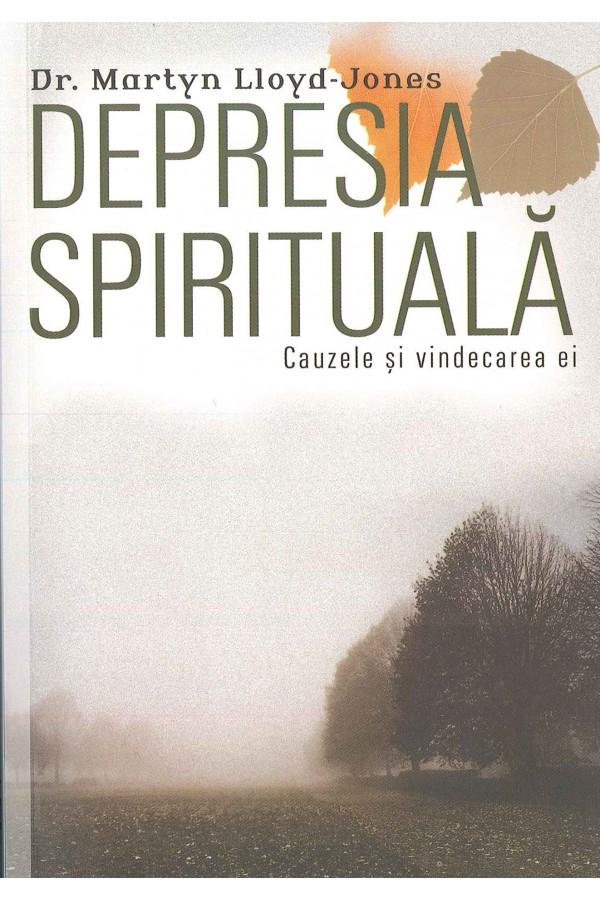 Depresia spirituală - Cauzele și vindecarea ei