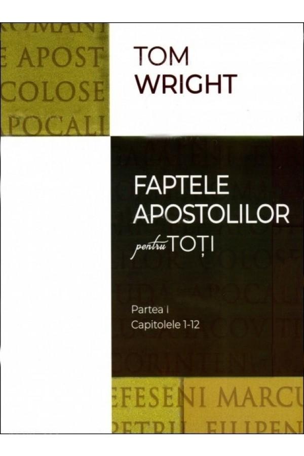 Faptele apostolilor pentru toți - Partea 1 (cap. 1-12)