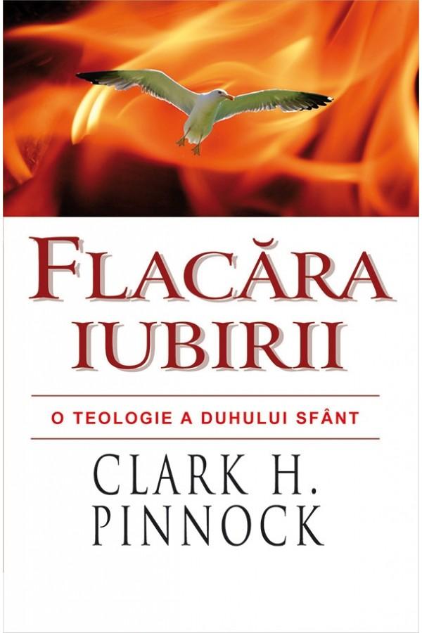 Flacăra iubirii - O teologie a Duhului Sfânt