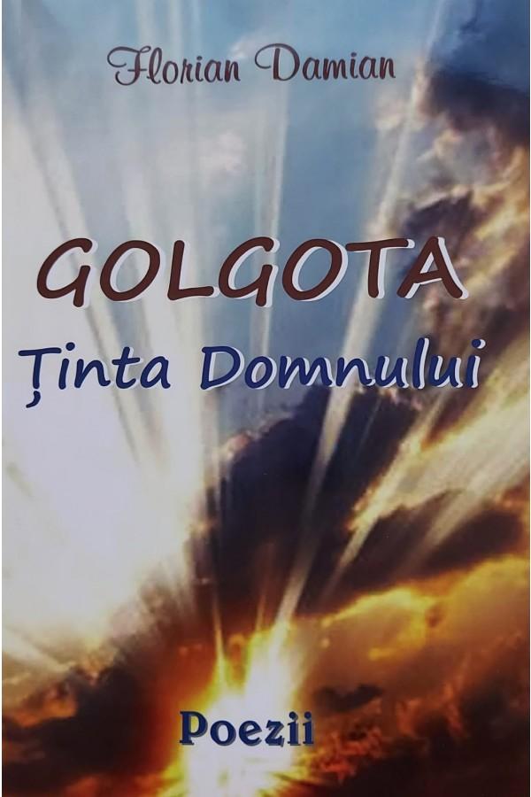 Golgota - Ținta Domnului -- poezii