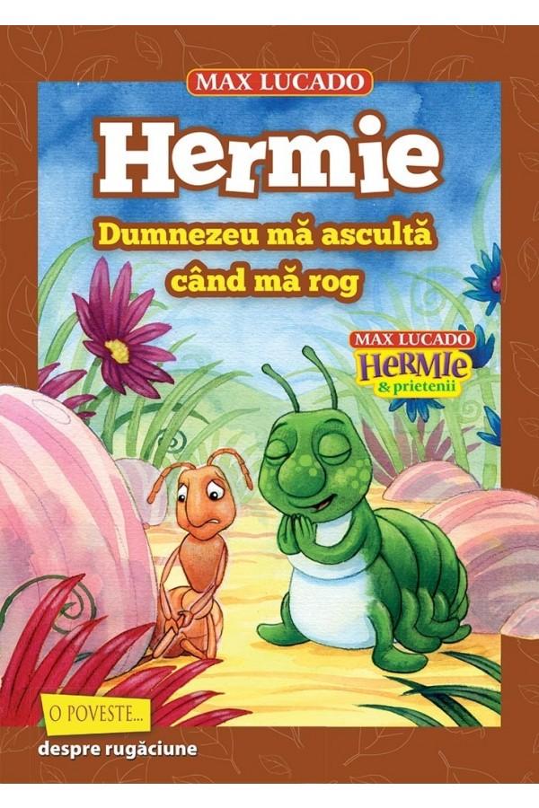 Hermie – Dumnezeu mă ascultă când mă rog