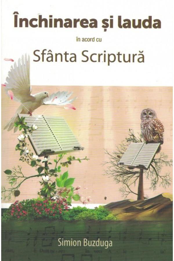 Închinarea și lauda în acord cu Sfânta Scriptură