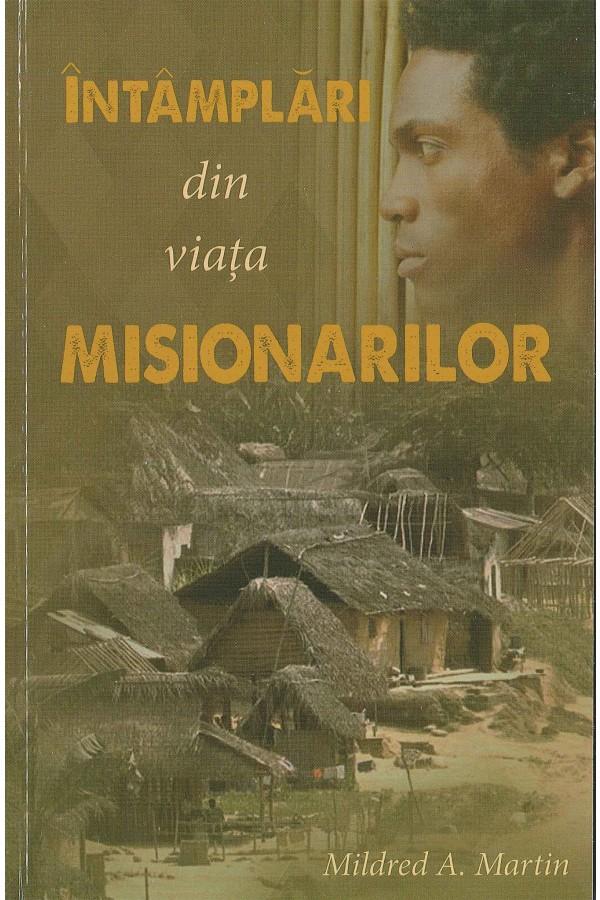 Întâmplări din viața misionarilor