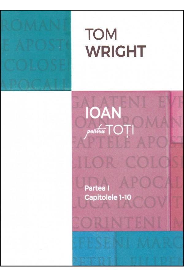 Ioan pentru toți - Partea I (cap. 1-10)