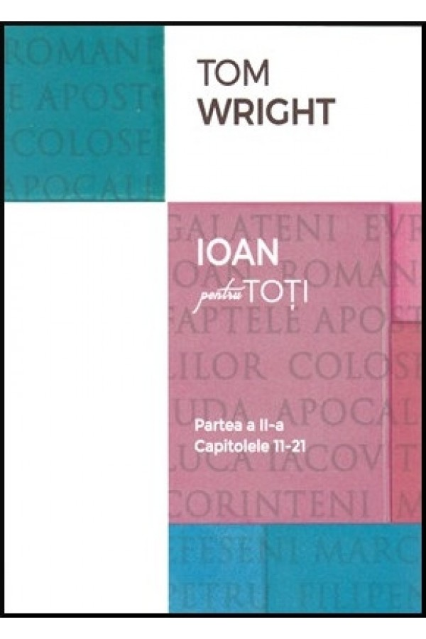 Ioan pentru toți - Partea a II-a (cap. 11-21)