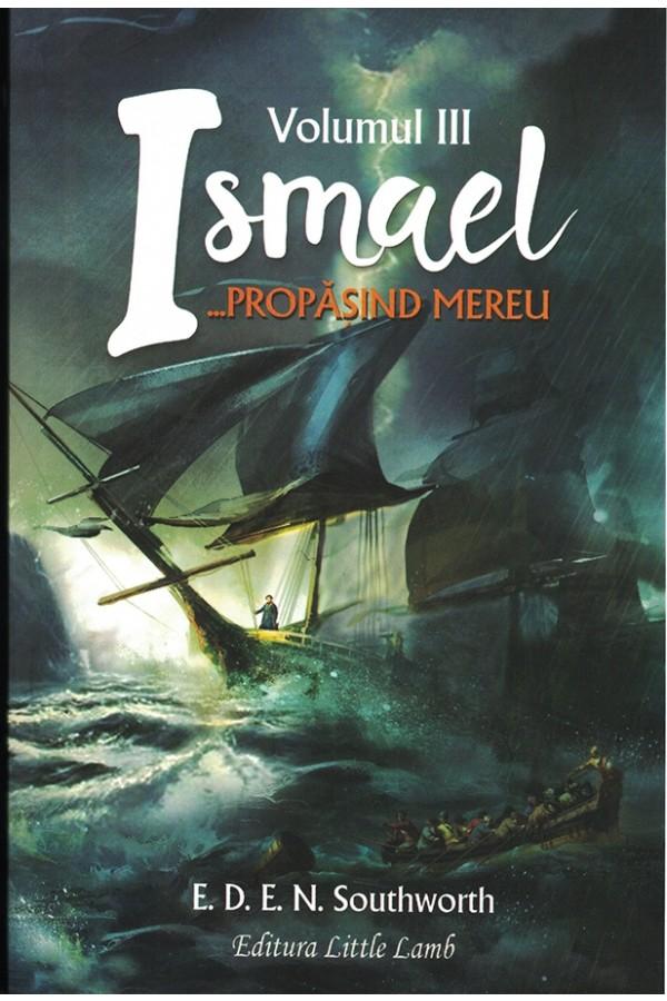 Ismael... propășind mereu - volumul 3