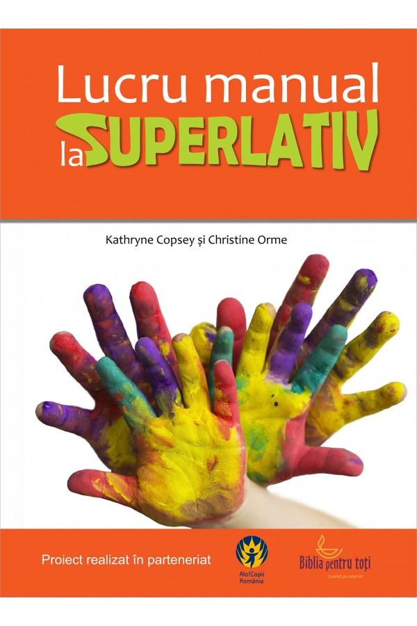 Lucru manual la superlativ