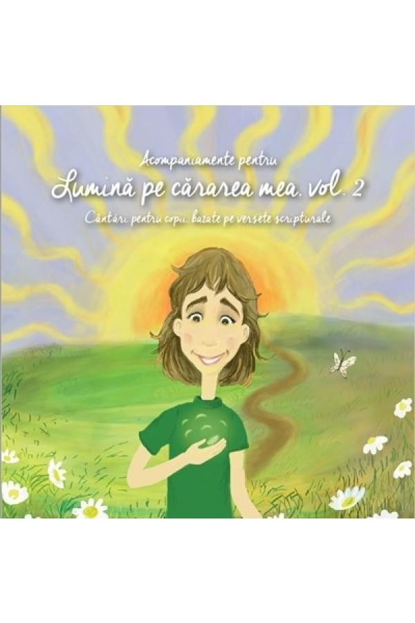 CD acompaniament - Lumină pe cărarea mea, vol. 2