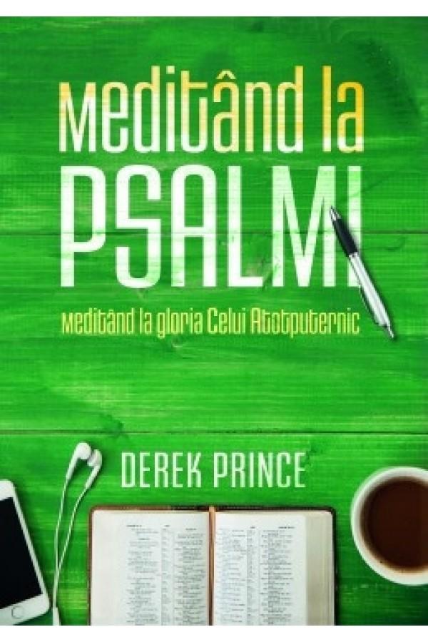Meditând la Psalmi - Meditând la gloria Celui Atotputernic