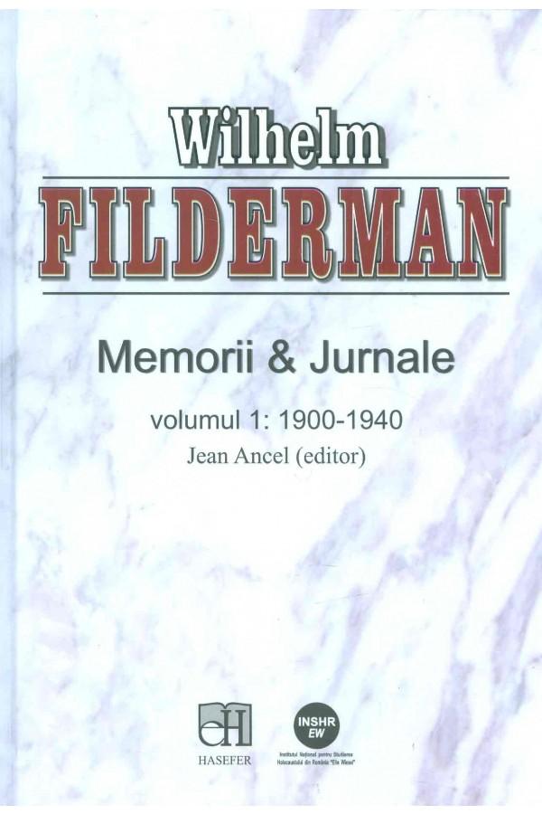 Wilhelm Filderman - Memorii & Jurnale, volumul 1: 1900-1940