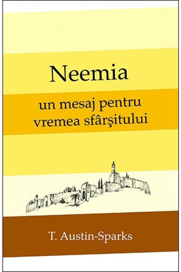 Neemia – un mesaj pentru vremea sfârşitului
