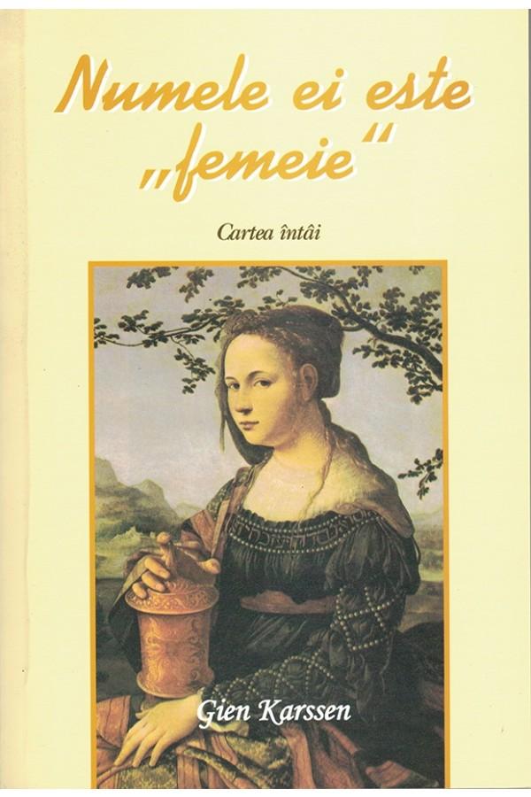 """Numele ei este """"femeie"""" - cartea I"""
