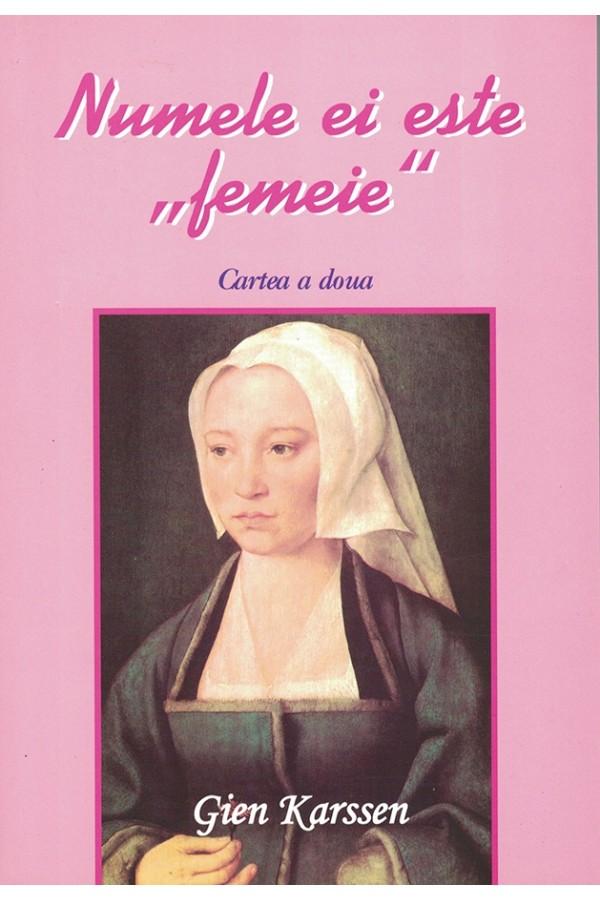 """Numele ei este """"femeie"""" - cartea a II-a"""