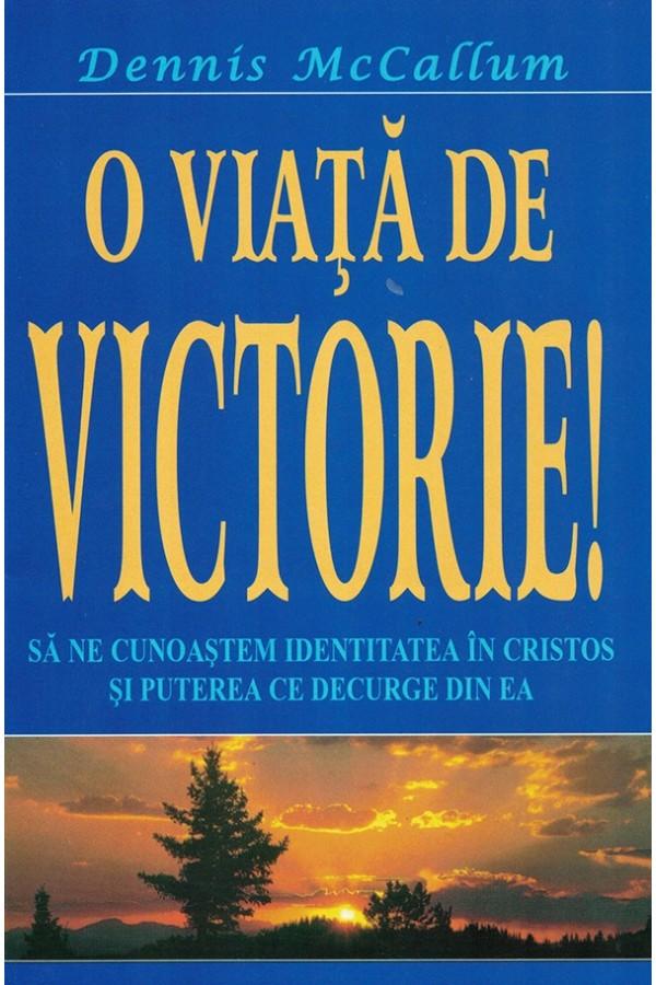 O viață de victorie!