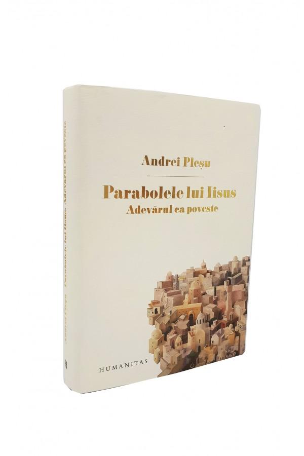 Parabolele lui Iisus. Adevărul ca poveste