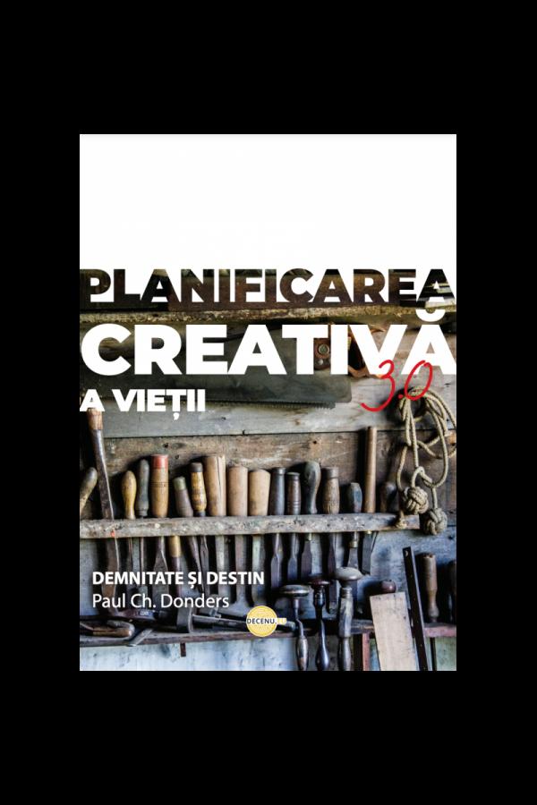 Planificarea creativă a vieții 3.0
