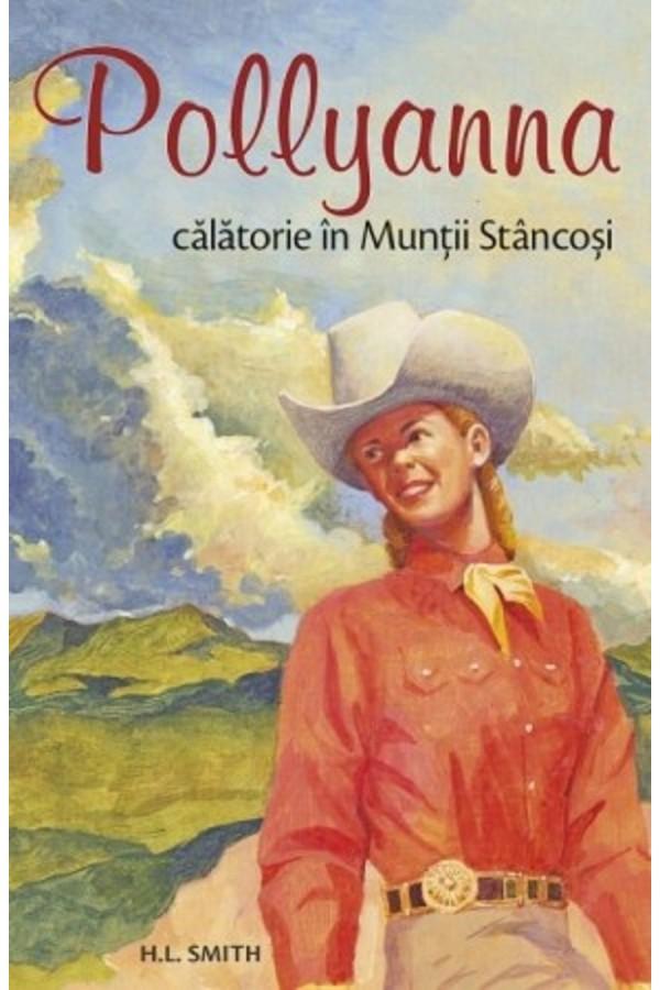 Pollyanna. Călătorie în Munții Stâncoși - vol. 6