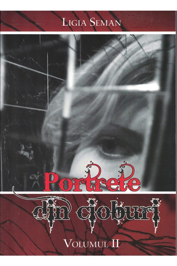 Portrete din cioburi - vol. 2