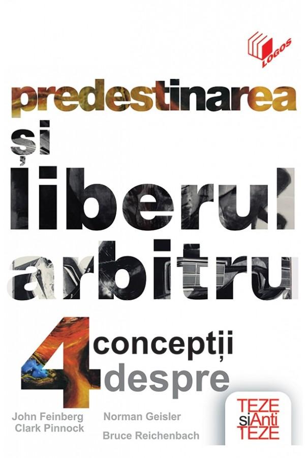 Predestinarea și liberul arbitru - 4 concepții