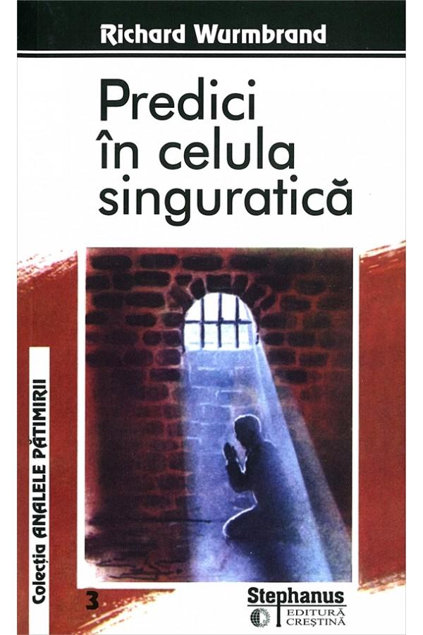 Predici în celula singuratică