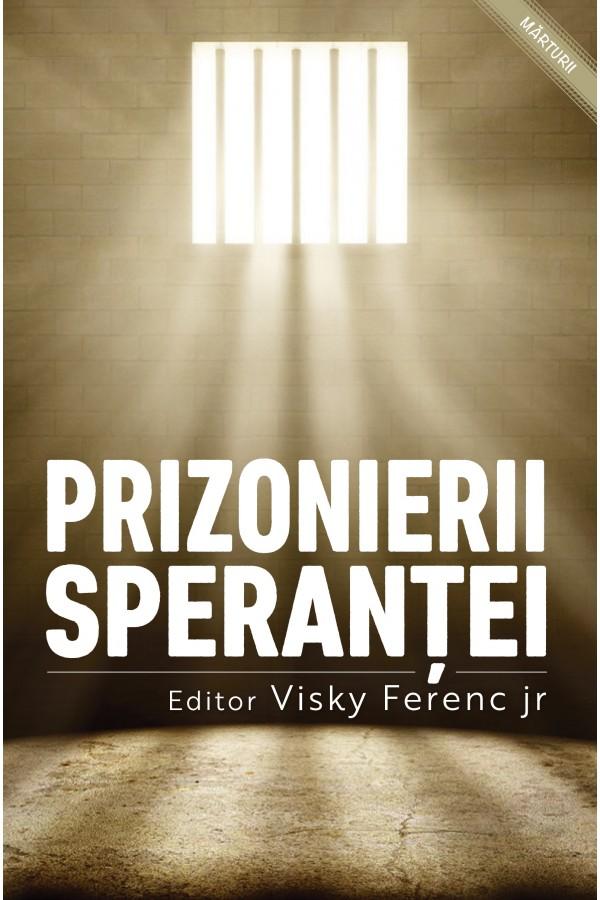 Prizonierii speranței