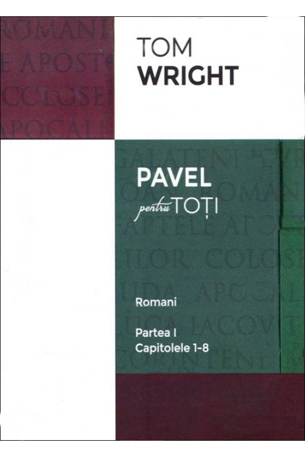 Pavel pentru toți - Romani, partea I (cap. 1-8)