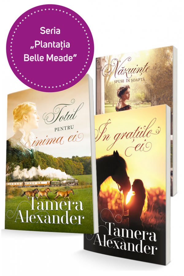"""Seria """"Plantația Belle Meade"""" - 3 volume"""
