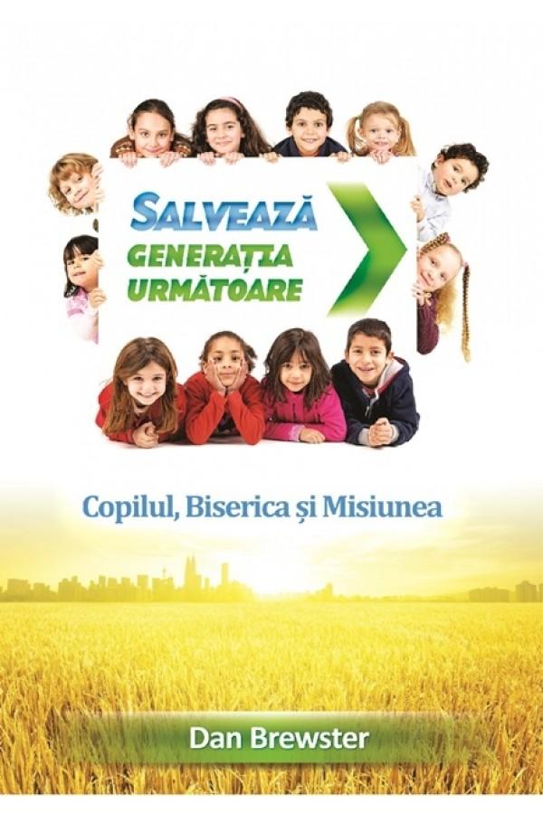 Salvează generația următoare