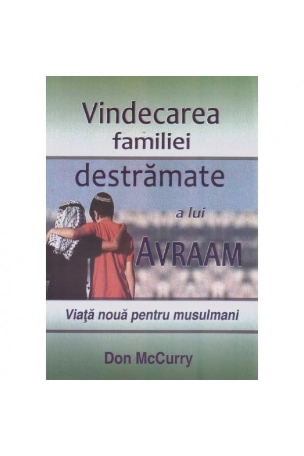 Vindecarea familiei destrămate a lui Avraam - Viață nouă pentru musulmani